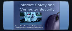 Residential Crime Prevention: Computer Crimes and Internet Safety