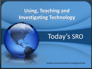 Today's SRO – Using, Teaching & Investigating Technology