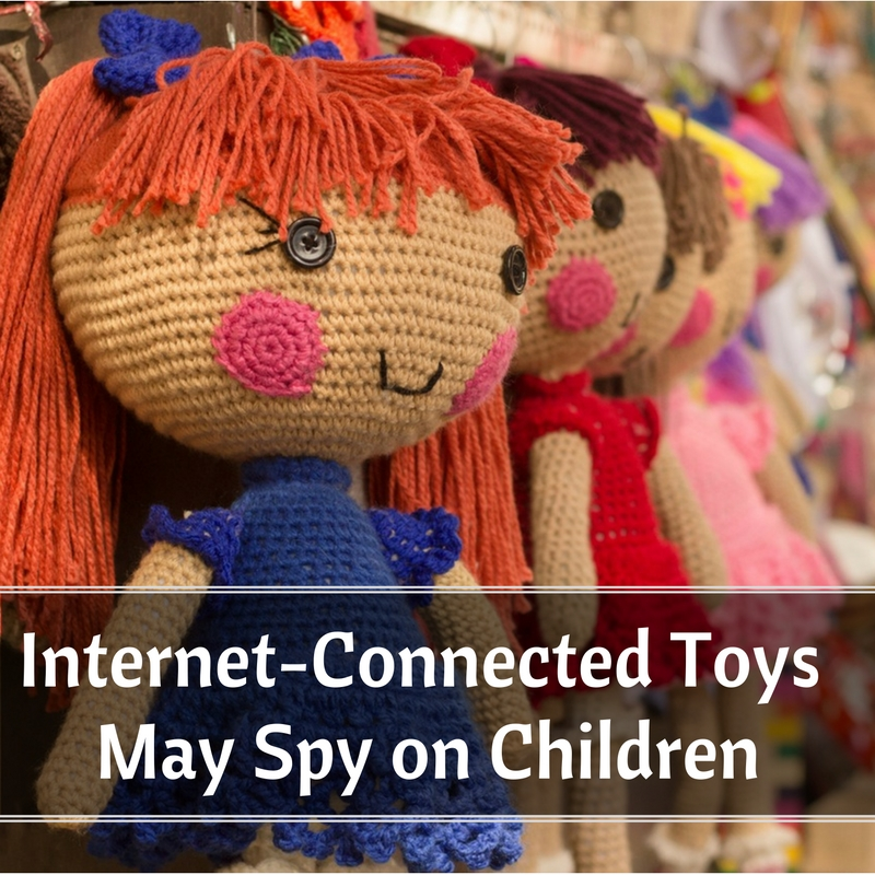 Internet-Connected Toys May Spy on Children