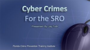 SRO Intermediate: Cyber Crimes and Online Resources
